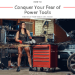 Intimidated by Power Tools? Join the club. How I got over my fear of power tools and how you can get over the first hurtle to accomplish your DIY goals!