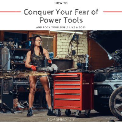How to Conquer Your Fear of Power Tools (Ergalilektriphobia)