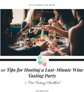 What's in your pantry? You may already own several treats that pair well with wine. Figure out the best options in this post with 10 tips for hosting your next party. #wine #winepairing #motherhood