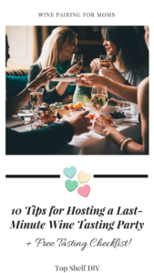 Hosting a wine party? Whether it's just you or your closest pals, this list of tips will help you plan your menu and keep those guests in check!! #motherhood #wine #winepairing