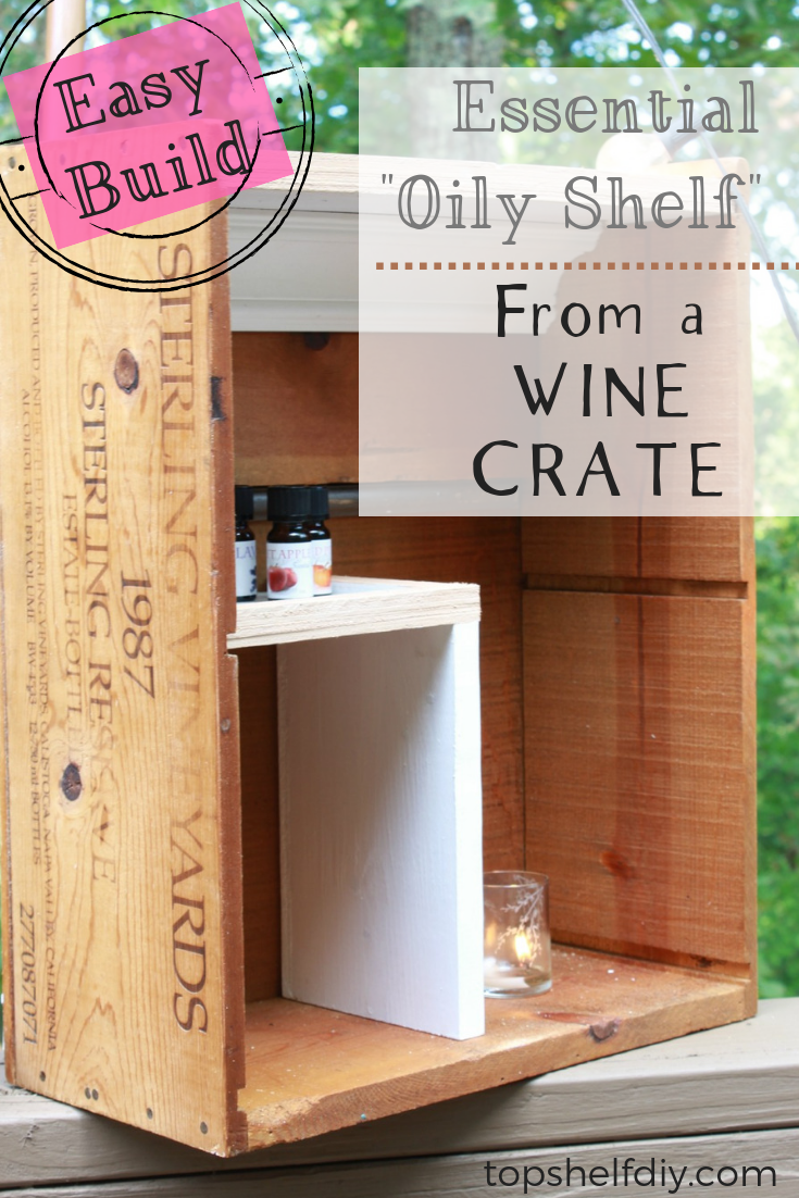 Running out of space for your Essential Oils? Learn how to turn an old wine crate into the perfect storage unit for your collection! #oilyshelf #essentialoils