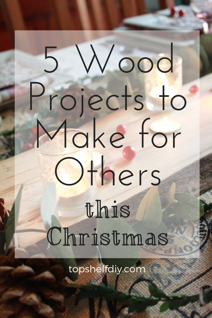 New to woodworking? Here are five easy gifts to make for a loved one this year. And you only need five tools to complete them! #giftguides #woodworking #Christmasprojects