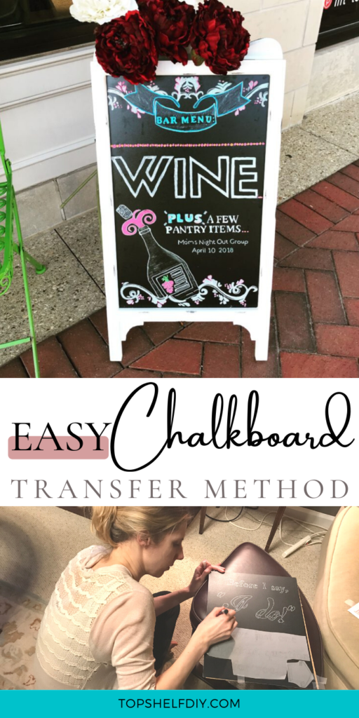 Chalkboard sign transfer process: my five step process! No printer or fancy cutting machine required.